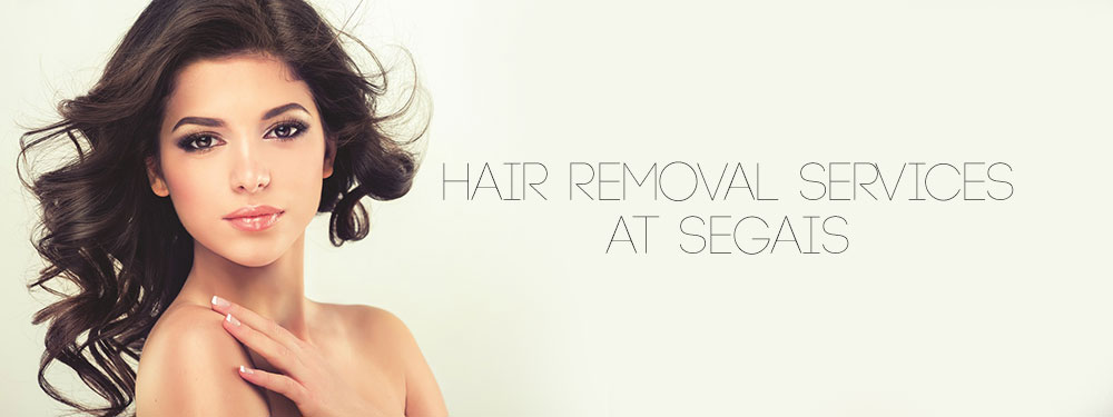 Hair Removal Services at Segais top beauty salons in Wantage and Didcot
